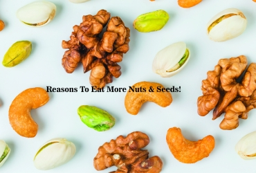 Reasons To Eat More Nuts & Seeds